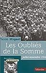 Les Oubli�s de la Somme (juillet-novembre 1916) par Miquel