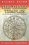 img - for The Three Temples: On the Emergence of Jewish Mysticism book / textbook / text book