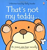 That's Not My Teddy (Usborne Touchy Feely Books) Fiona Watt