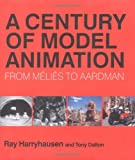 A Century of Model Animation: From Melies to Aardman (1845133676) by Harryhausen, Ray