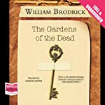 The Gardens of the Dead: Father Anselm Series, Book 2 (       UNABRIDGED) by William Brodrick Narrated by Gordon Griffin