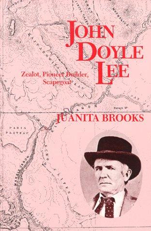 John Doyle Lee Zealot Pioneer Builder Scapegoat087421274X