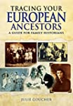 Tracing Your European Ancestors: A Gu...