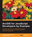 ArcGIS for JavaScript Developers by E...
