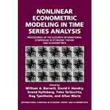 Nonlinear Econometric Modeling in Time Series: Proceedings of the Eleventh International Symposium in Economic...