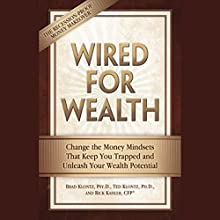 Wired for Wealth: Change the Mindsets That Keep You Trapped and Unleash Your Wealth Potential Audiobook by Brad Klontz, Ted Klontz Narrated by Jonathan Walker