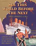 See This World Before the Next: Cruis...