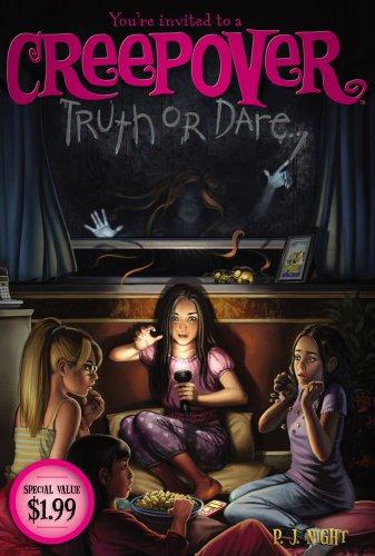 Truth or Dare . . (You're Invited to a Creepover)