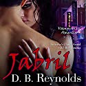 Jabril: Vampires In America, Book 2 Audiobook by D.B. Reynolds Narrated by Traci Odom