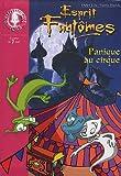 echange, troc Vanessa Rubio - Esprit Fantômes, Tome 5 : Panique au cirque
