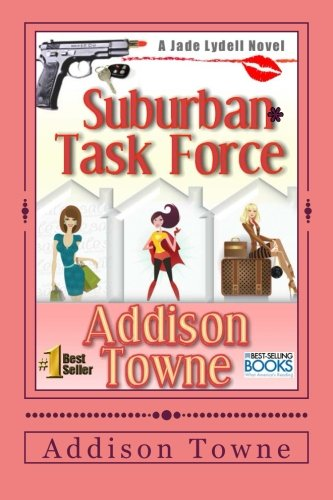 Suburban Task Force: A Jade Lydell Novel (Volume 1)