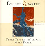 Desert Quartet: An Erotic Landscape (0679439994) by Williams, Terry Tempest