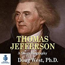 Thomas Jefferson: A Short Biography Audiobook by Doug West Narrated by Gregory Diehl