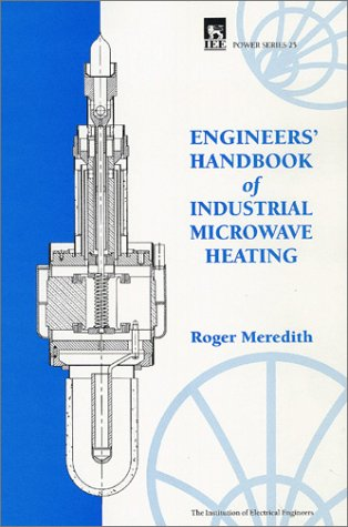 Engineers Handbook of Industrial Microwave Heating