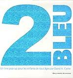 2 bleu : un livre pop-up pour les enfants de tous âges