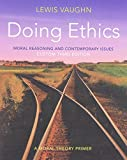 Doing Ethics: Moral Reasoning and Contemporary Issues: A Moral Theory Primer