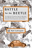Battle for the Beetle: The Untold Story of the Post-War Battle for Adolf Hitler's Giant Volkswagen Factory and the Porsche-Designed Car That Became an Icon for Generations a (Volkswagen)