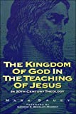 img - for Kingdom of God and the Teaching of Jesus: In 20th Century Theology book / textbook / text book