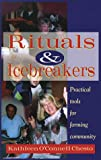 img - for Rituals & Icebreakers: Practical Tools for Forming Community book / textbook / text book