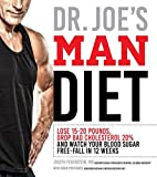 img - for Dr. Joe's Man Diet: Lose 15-20 Pounds, Drop Bad Cholesterol 20% and Watch Your Blood Sugar Free-Fall in 12 Weeks book / textbook / text book