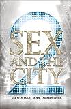 Sex And The City 2: Das offizielle Buch zum Film - deutsche Ausgabe