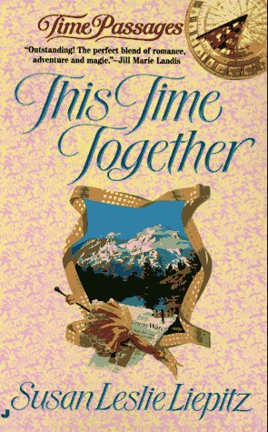 This Time Together (Time Passages Series), Susan Leslie Liepitz