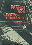 img - for Building in France, Building in Iron, Building in Ferroconcrete (Texts & Documents) book / textbook / text book