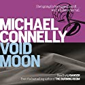 Void Moon (       UNABRIDGED) by Michael Connelly Narrated by L.G. Ganser