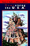 Downsizing the U. S. A. (United States) (0802843301) by Thomas H. Naylor