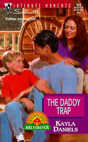 Daddy Trap  (Families Are Forever) (Silhouette Intimate Moments), Kayla Daniels