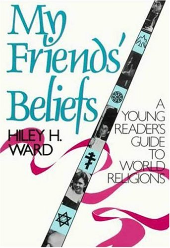 My Friends' Beliefs: A Young Reader's Guide to World Religions