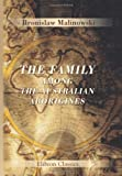 The Family Among the Australian Aborigines: A Sociological Study (0543918041) by Malinowski, Bronislaw
