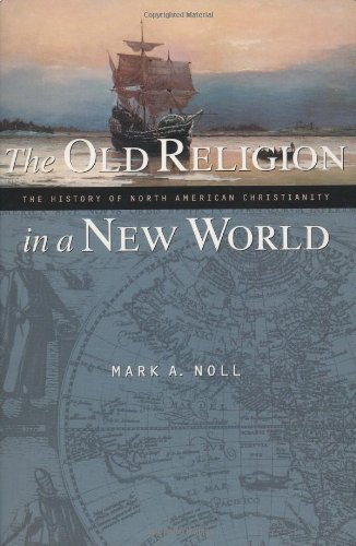 The Old Religion in a New World: The History of North American Christianity (World Religions In America compare prices)