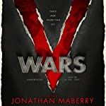 V Wars: A Chronicle of the Vampire Wars | Jonathan Maberry,Nancy Holder,John Everson,Yvonne Navarro,Gregory Frost