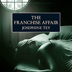 The Franchise Affair | [Josephine Tey]