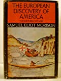 Samuel Eliot Morison The European Discovery of America: Northern Voyages, A.D.500-1600 v. 1
