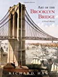 img - for Art of the Brooklyn Bridge: A Visual History book / textbook / text book
