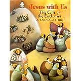 Jesus with Us: The Gift of the Eucharist (First Communion) ~ Antonio Tarzia