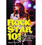 img - for [(Rock Star 101: A Rock Star's Guide to Survival and Success in the Music Business )] [Author: Marc Ferrari] [Jul-2002] book / textbook / text book