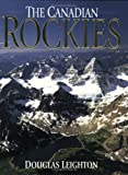 The Canadian Rockies (1551532336) by Douglas Leighton