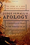 Judge Sewalls Apology: The Salem Witch Trials and the Forming of an American Conscience