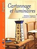 echange, troc Dominique Augagneur - Cartonnage et luminaires