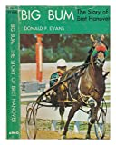 img - for Big Bum: The Story of Bret Hanover book / textbook / text book