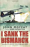img - for I Sank the Bismarck: Memoirs of a Second World War Navy Pilot book / textbook / text book