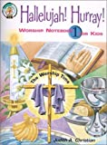 img - for Hallelujah! Hurray! (Worship Notebooks for Kids) by Judith A. Christian (2000-08-01) book / textbook / text book