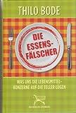 Die Essensfälscher - Was uns die Lebensmittelkonzerne auf die Teller lügen