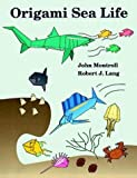 Origami Sea Life (0486267652) by Montroll, John