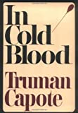 In Cold Blood: A True Account of a Multiple Murder and Its Consequences (0375507906) by Capote, Truman