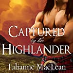 Captured by the Highlander: Highlander Series #1 (       UNABRIDGED) by Julianne MacLean Narrated by Antony Ferguson