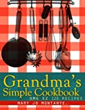 Grandmas Simple Cookbook:OMG EZ 120 Recipes
